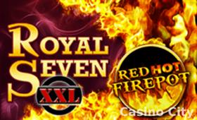 Royal Seven XXL - Red Hot Firepot Slot