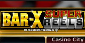 Bar-X Super Reels Slot