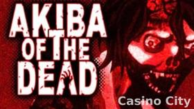 Akiba of the Dead Slot