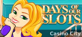 Days of our Slots Slot