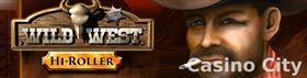 Wild West: Hi-Roller Slot