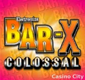 Bar-X Colossal Slot