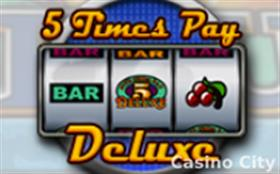 5 Times Pay Deluxe Slot